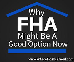 why FHA might be