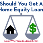 Should You Get a Home Equity Loan?
