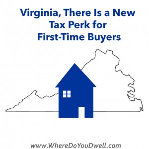 Yes Virginia There Is A New Tax Perk For First Time Buyers
