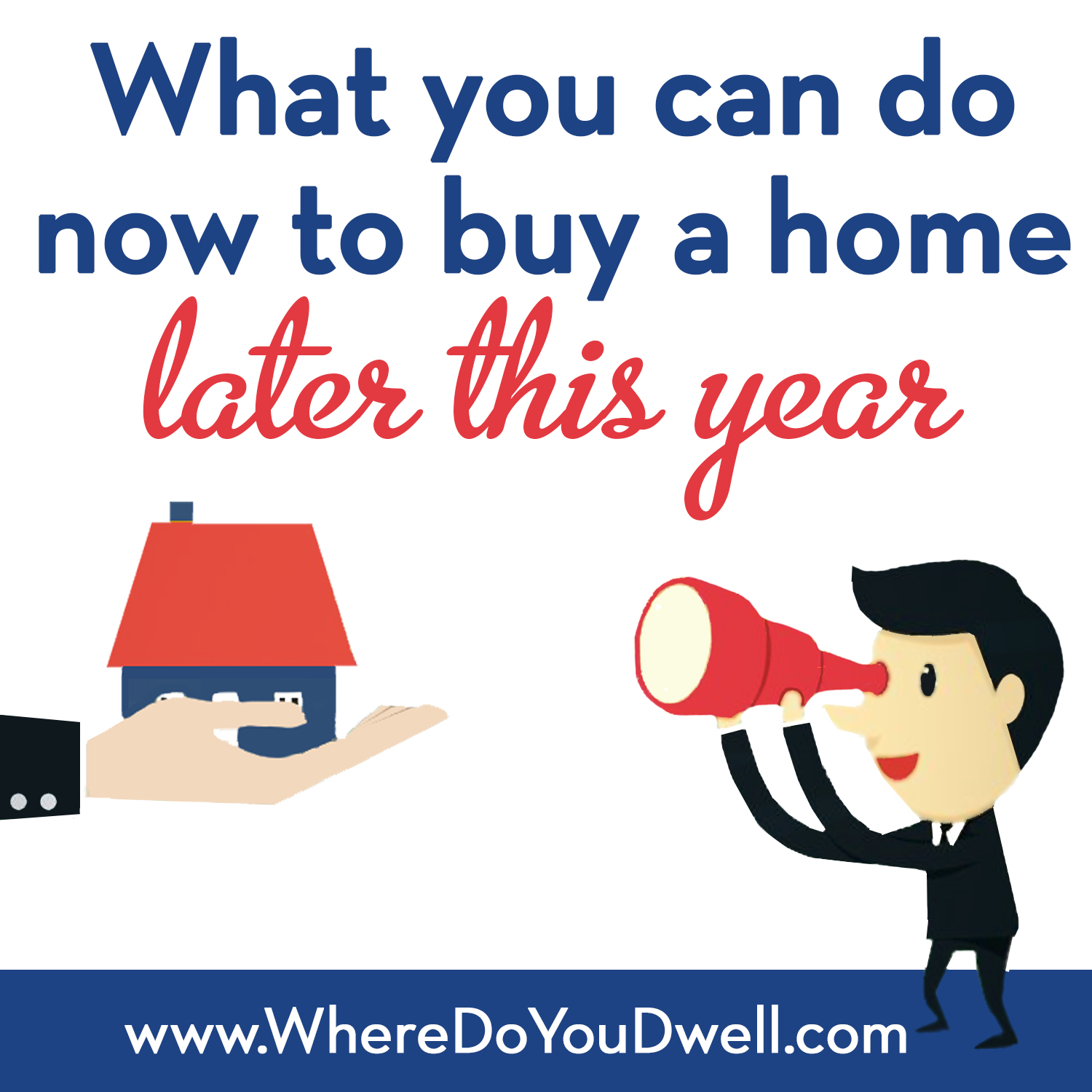 what you can do now to buy a home this year final
