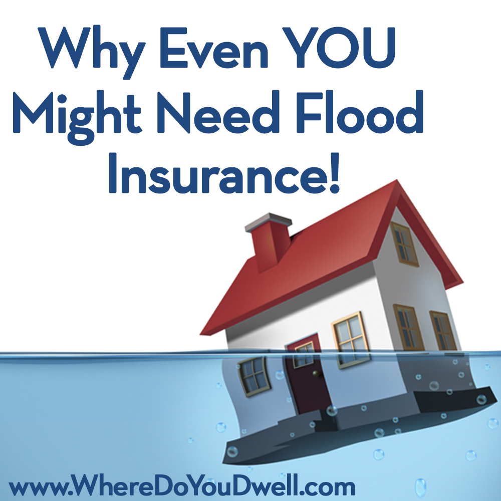 why even you flood insurance