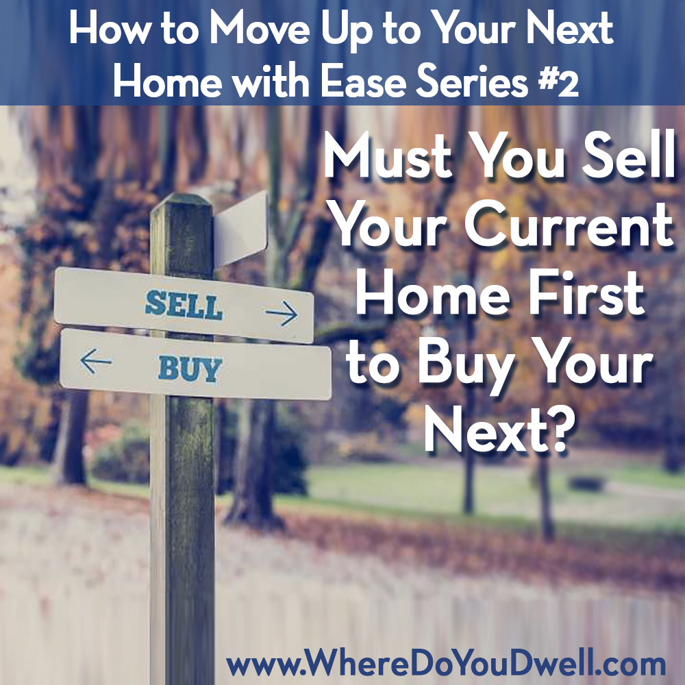must-you-sell-your-current-home-first-to-buy-your-next