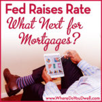 Fed Raises Rate – What Next for Mortgages?