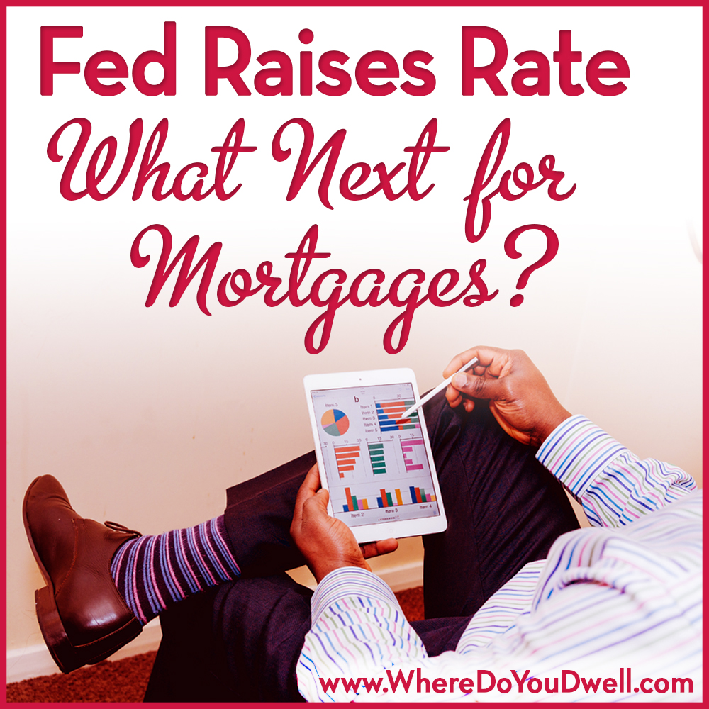 fed-raises-rate-what-next-for-mortgages