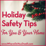 Holiday Safety Tips for You and Your Home