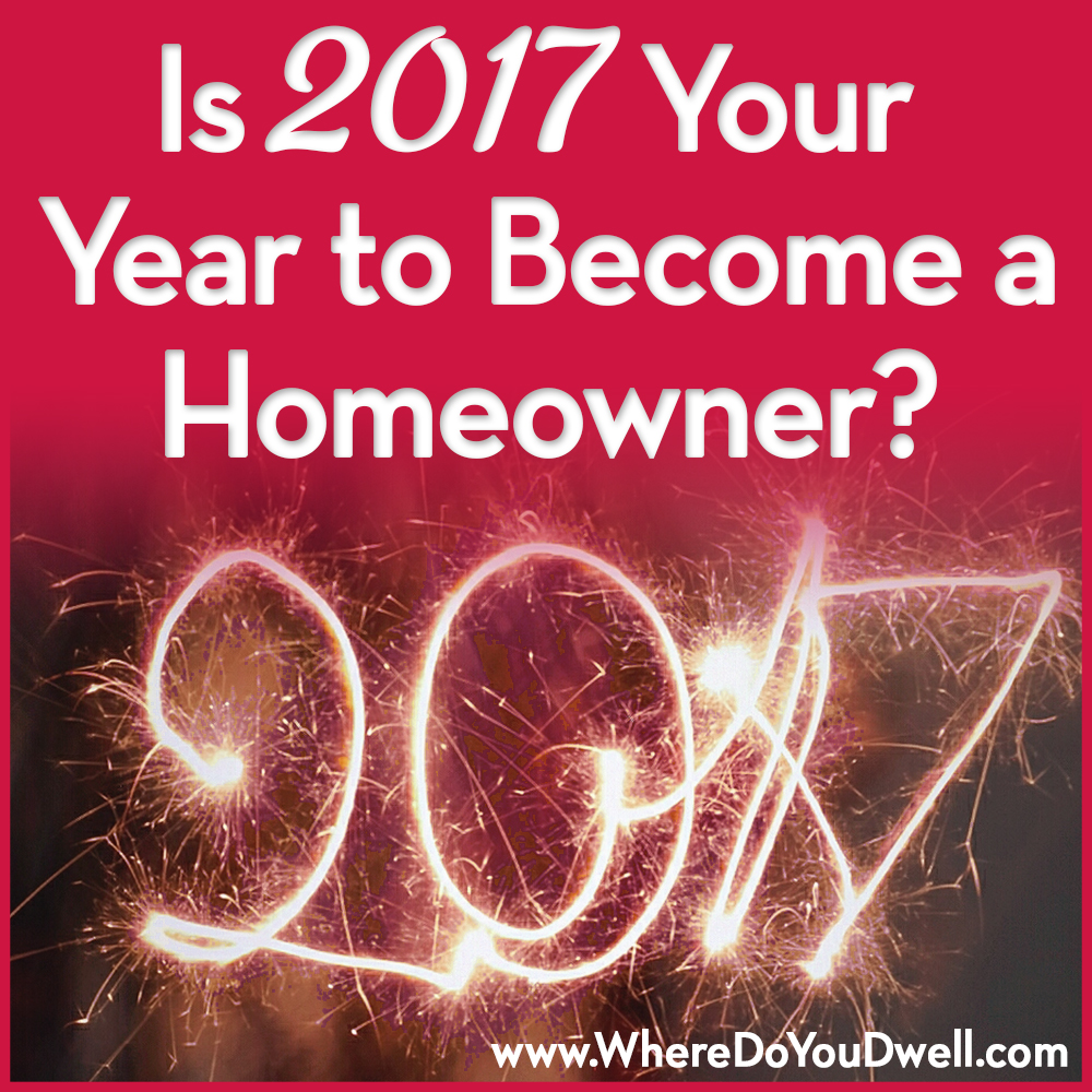 is-2017-your-year-to-become-a-homeowner