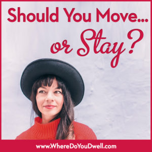 Should you move or stay
