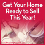Get Your Home Ready to Sell This Year