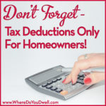 Don't Forget — Tax Deductions Only For Homeowners