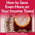 How to Save Even More on Your Income Taxes