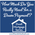 How Much Do You Really Need for a Down Payment