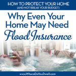 Why Even Your Home May Need Flood Insurance