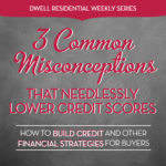 3 Common Misconceptions That Needlessly Lower Credit Scores