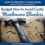 Budget Now to Avoid Costly Maintenance Blunders