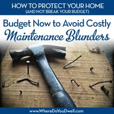 Budget Now to Avoid Costly Maintenance Blunders Dwell Residential
