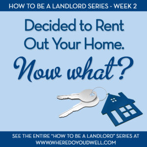 Decided to rent out your home now what for How to rent out house