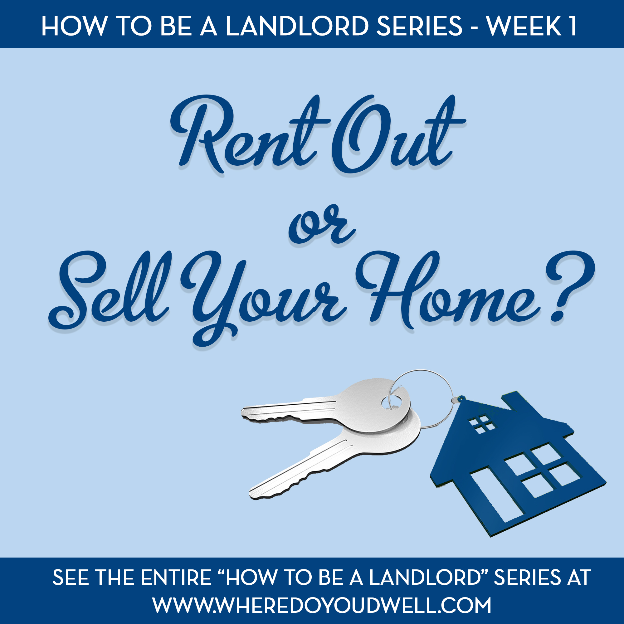 Rent Out or Sell Your Home?