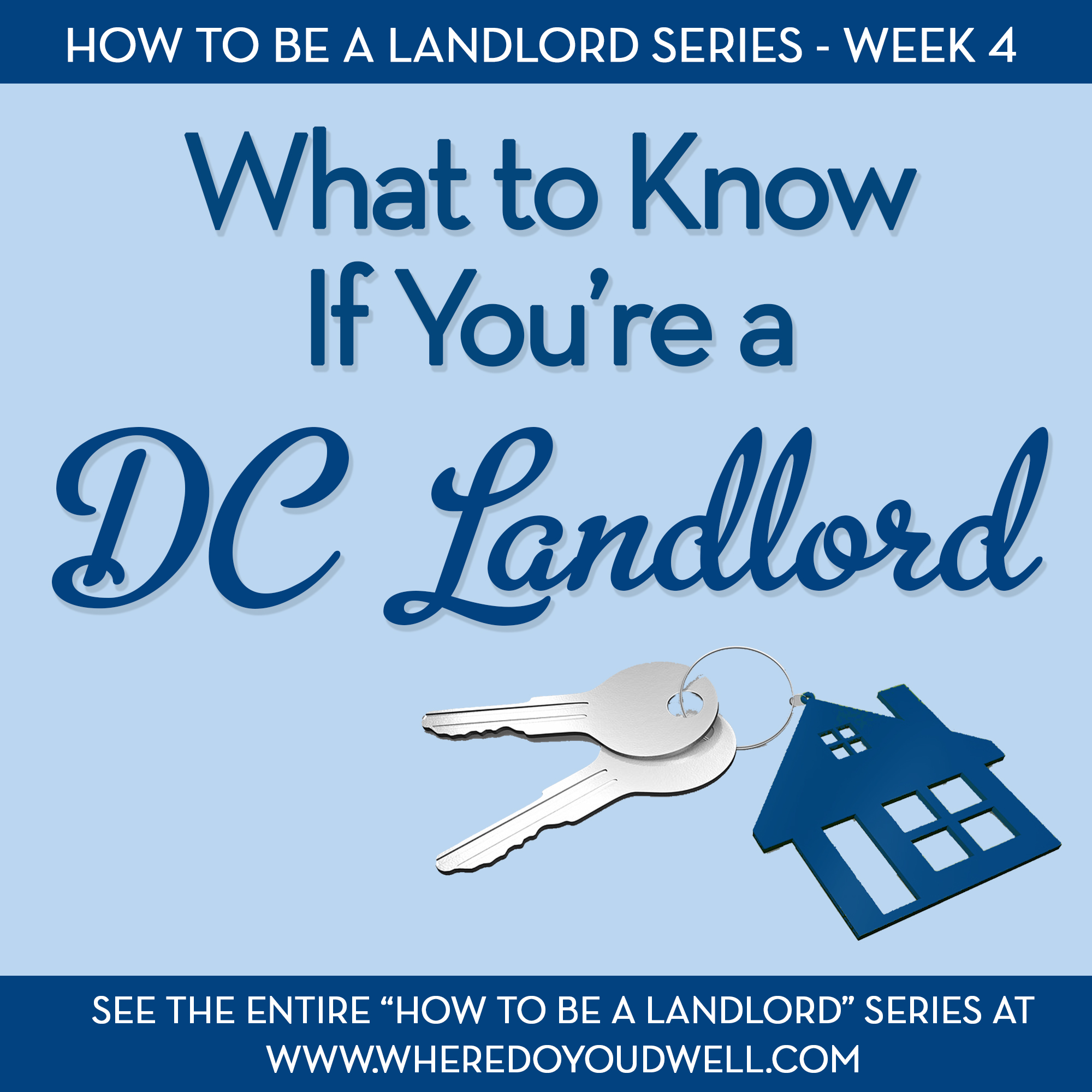 The District has its own set laws and regulations for becoming a landlord that other jurisdictions don't.