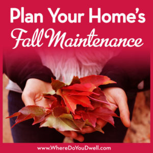 Plan Your Home's Fall Maintenance