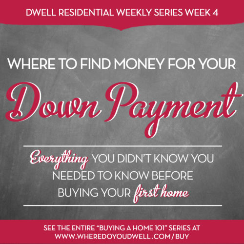 Where to find the money for a down payment dwell residential dc