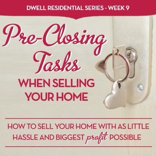 Pre-Closing Tasks When Selling Your Home