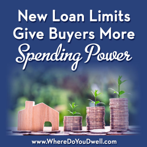 New Loan Limits Give Buyers More Spending Power