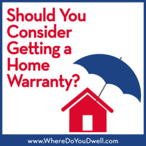 Should You Consider Getting a Home Warranty?