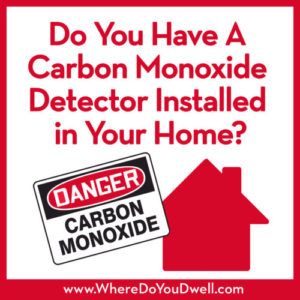 Do You Have A Carbon Monoxide Detector Installed in Your Home?