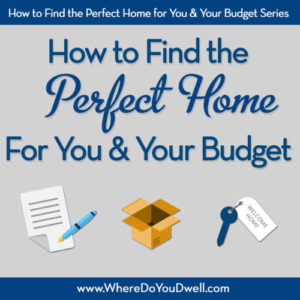 How To Find The Perfect Home For You And Your Budget